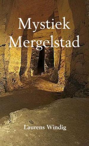 Mystiek Mergelstad - Laurens Windig
